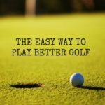Golf Swing Tips – Learn Simple Ways To Swing A Golf Club And Lower Your Score